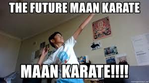 Karate Meme Generator - maan karate meme generator