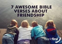 7 awesome bible verses friendship hear