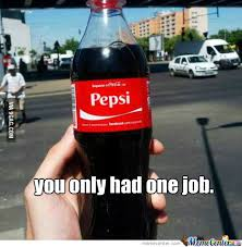 Coke Meme - pepsi and coke meme by mauricedv1992 memedroid