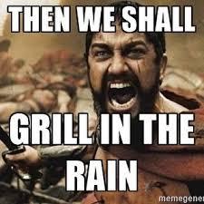Bbq Meme - rain or shine grillaholics bbq funniest photos pinterest