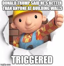 Builder Meme - bob the builder memes imgflip