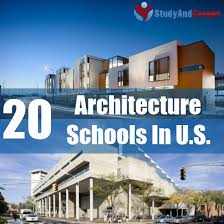 top 20 architecture schools in u s study and career pinterest