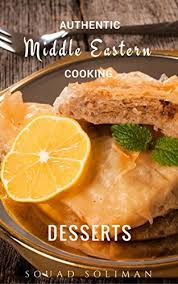 cuisine souad desserts authentic middle eastern cooking kindle edition by