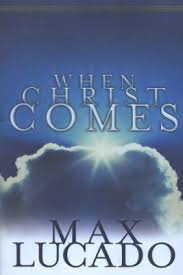 when comes max lucado 9780849942976 christianbook