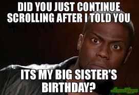 Sister Birthday Meme - 20 best birthday memes for your sister sayingimages com