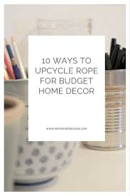 10 ways to upcycle for inexpensive home decor u2014refreshed designs