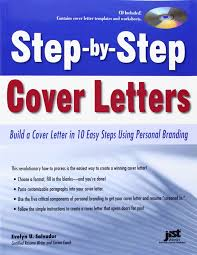 components of a good cover letter step by step cover letters build a cover letter in 10 easy steps