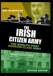 Irish Republican Army Flag Irish Citizen Army The World U0027s First Working Class Army Daithi