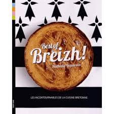 cuisine bretonne best of breizh les incontournables de la cuisine bretonne relié