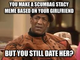 Scumbag Stacy Meme Generator - stacy meme pics meme best of the funny meme