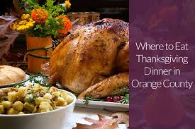 where to eat thanksgiving dinner in orange county