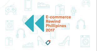 a look back at the highlights of the philippine ecommerce 2017