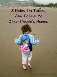 S Homes by 8 Rules For Taking Your Toddler To Other People U0027s Homes