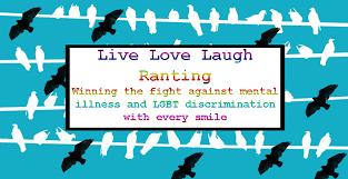 love laugh ranting