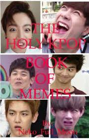 Erotic Memes - the holy kpop book of memes erotic shit wattpad