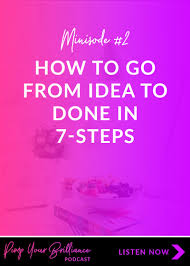 new idea minisode 2 how to go from idea to done in 7 steps keep chasing