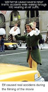 Elf Movie Meme - will ferrell caused several minor traffic accidents while walking