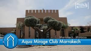 Marrakech Map World by Aqua Mirage Club Marrakech By Made In Marrakech Youtube