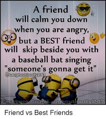 Best Friends Memes - 25 best memes about friend vs best friend friend vs best