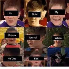 Meme Journal - he dream no one stole journal else my when did dank meme on me me