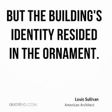 louis sullivan architecture quotes quotehd