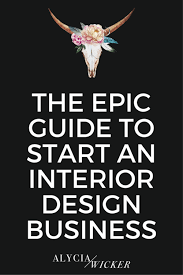 how to start an interior design business from home the epic guide to start an interior design business alycia