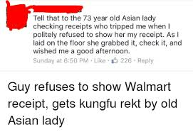 Asian Lady Meme - tell that to the 73 year old asian lady checking receipts who