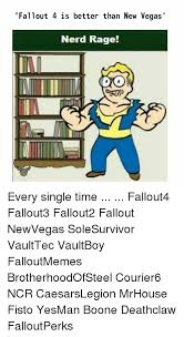 Fallout New Vegas Memes - fallout 4 is better than new vegas nerd rage every single time