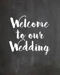 welcome to our wedding chalkboard free wedding decor printable