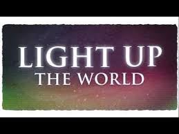 Light Up The World Light Up The World Lyrics Free Mp3 Downloads U2013 Mp3mad