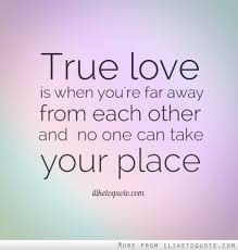 true is when you re far away from each other and no one can