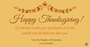 happy thanksgiving thank the lord today knights of columbus
