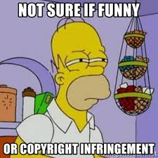 Meme Generator Copyright - not sure if funny or copyright infringement simpsons homer meme