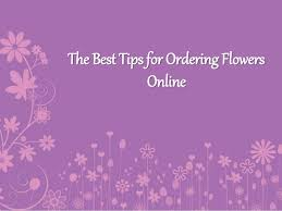 ordering flowers best tips for ordering flowers online