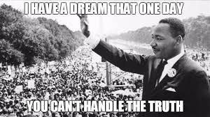 Martin Luther King Day Meme - martin luther king jr memes imgflip
