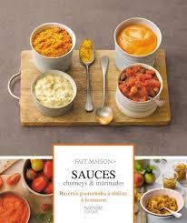 livre de cuisine fait maison sauces chutneys et marinades hachette pratique