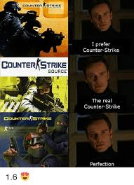 Counter Strike Memes - counter strike i prefer counter strike counter strike source the