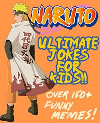 Naruto Funny Memes - naruto ultimate jokes memes for kids over 150 hilarious clean