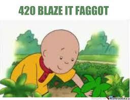 420 Blaze It Fgt Meme - 420 blaze it fgt by crazy8 meme center