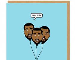 kanye birthday card kanye west card etsy