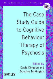 case study guide to cognitive behaviour therapy of psychosis david k u2026
