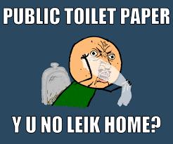 Funny Y U No Memes - image 142796 y u no guy know your meme no bathroom meme fresh