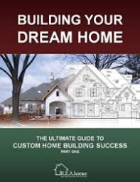 Dream Home Builder Building Your Dream Home R E A Homes St Louis Custom Home