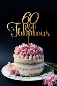 60th birthday cake topper 60th anniversary cake topper 60 and