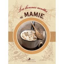 mamie cuisine les bonnes recettes de mamie livre cuisine salée cultura