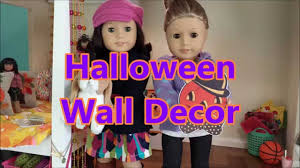 halloween decorations for american dolls u0026 house 2014 fall