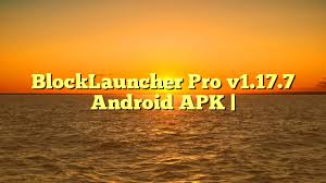 blocklauncher pro apk blocklauncher pro v1 17 7 android apk android hub