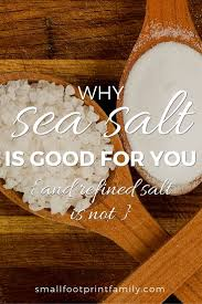 sea salt equivalent to table salt why salt is good for you but some salt is better than others sff