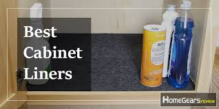 what is the best liner for kitchen cabinets 10 best cabinet liners only choose from the best of 2020