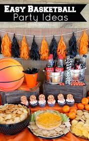 basketball party ideas easy basketball party ideas